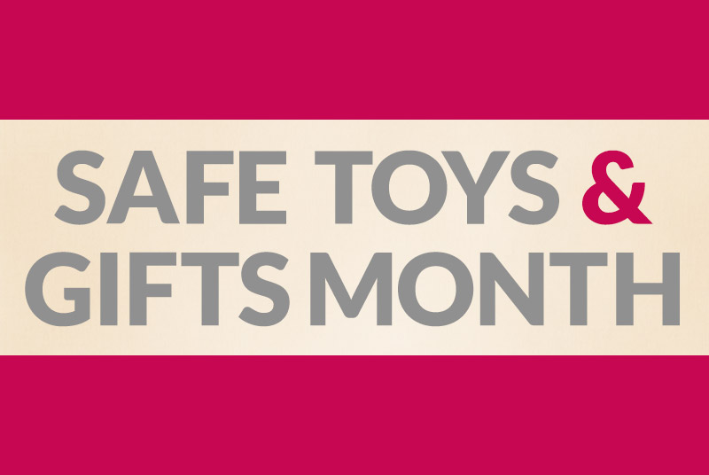 Safe Toys And Gifts Month